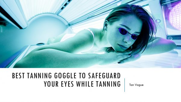 Here you can find the best tanning goggles to safeguard your eyes while tanning
