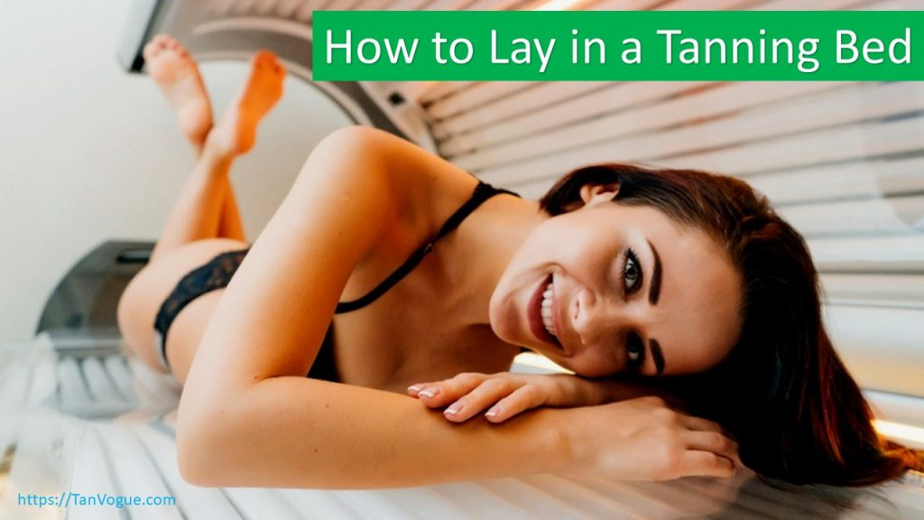 Thinking on how to lay in a tanning bed? Here are the tips to follow
