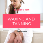 There is a direct relation with spray tanning and waxing.